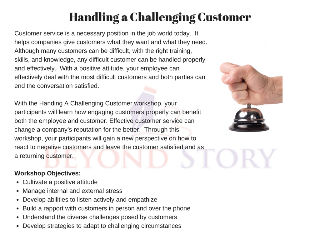 handling difficult customers essay In the world of customer service, many would argue that pure scripts are the antithesis of great service that is to say, customer service should be a conversation rather than a cold, lifeless script however, given the variable nature of interacting with customers, it's easy to see how.