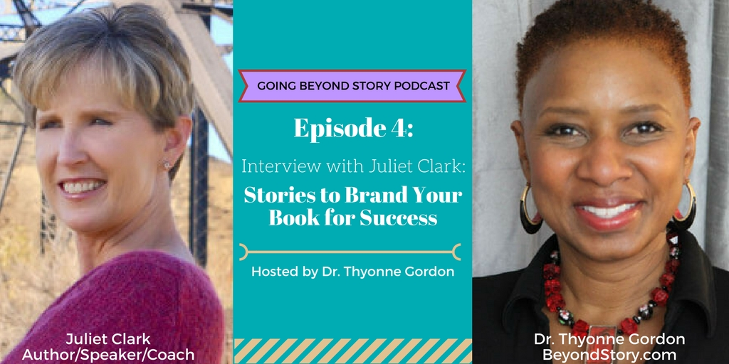 Podcast #004: Juliet Clark Interview – Stories to Brand Your Book for Success