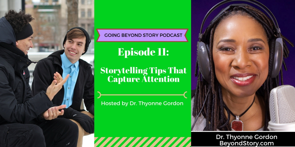 #011: Storytelling Tips that Capture Attention