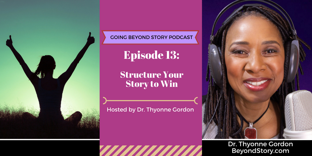 #013: Structure Your Story To Win