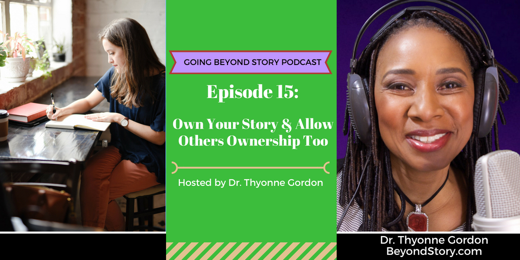 #015: Own Your Story & Allow Others Ownership Too